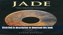 [Popular Books] Jade: With over 600 photographs of jades from every continent Full Online