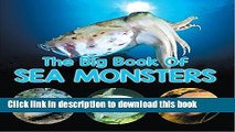 [Popular Books] The Big Book Of Sea Monsters (Scary Looking Sea Animals): Animal Encyclopedia for
