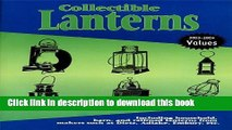 [Popular Books] Collectible Lanterns: Including Household, Barn, and Railroad Lanterns from Makers