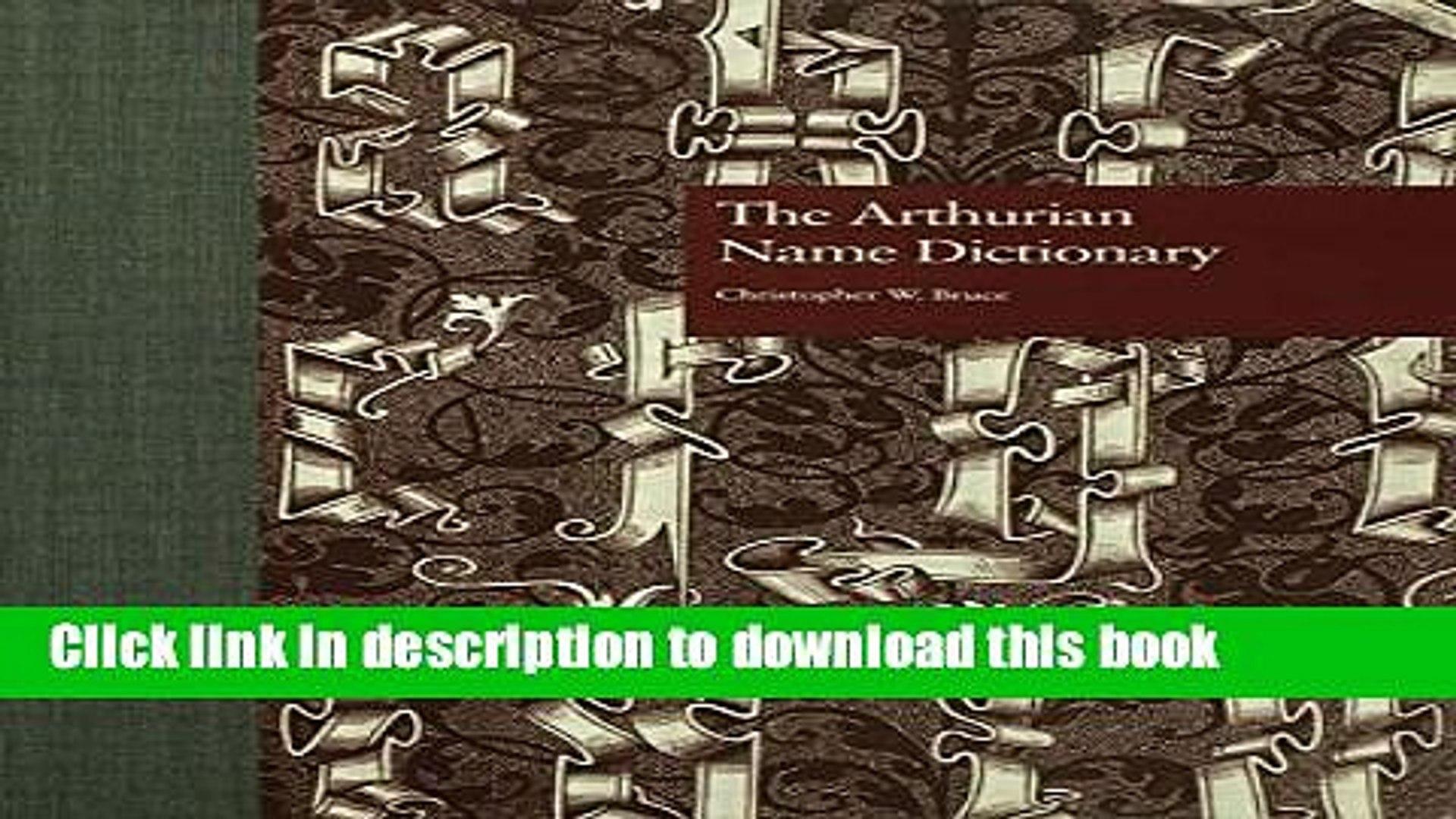 [Popular Books] The Arthurian Name Dictionary Full Online