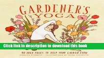[PDF] Gardener s Yoga: 40 Yoga Poses to Help Your Garden Flow Download Online