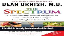 [Download] The Spectrum: A Scientifically Proven Program to Feel Better, Live Longer, Lose Weight,