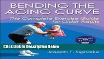 Books Bending the Aging Curve: The Complete Exercise Guide for Older Adults Free Online
