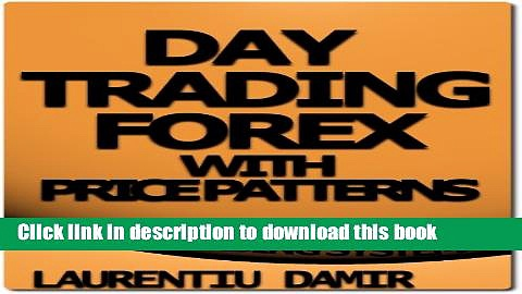 [Popular] Day Trading Forex with Price Patterns – Forex Trading System Hardcover Free