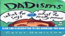 New Book Dadisms: What He Says and What He Really Means