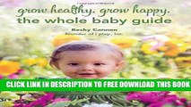 New Book Grow Healthy. Grow Happy.: The Whole Baby Guide