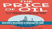 [Popular] The Price Of Oil: A Comprehensive Guide To Understanding Oil (Oil prices, Crude oil