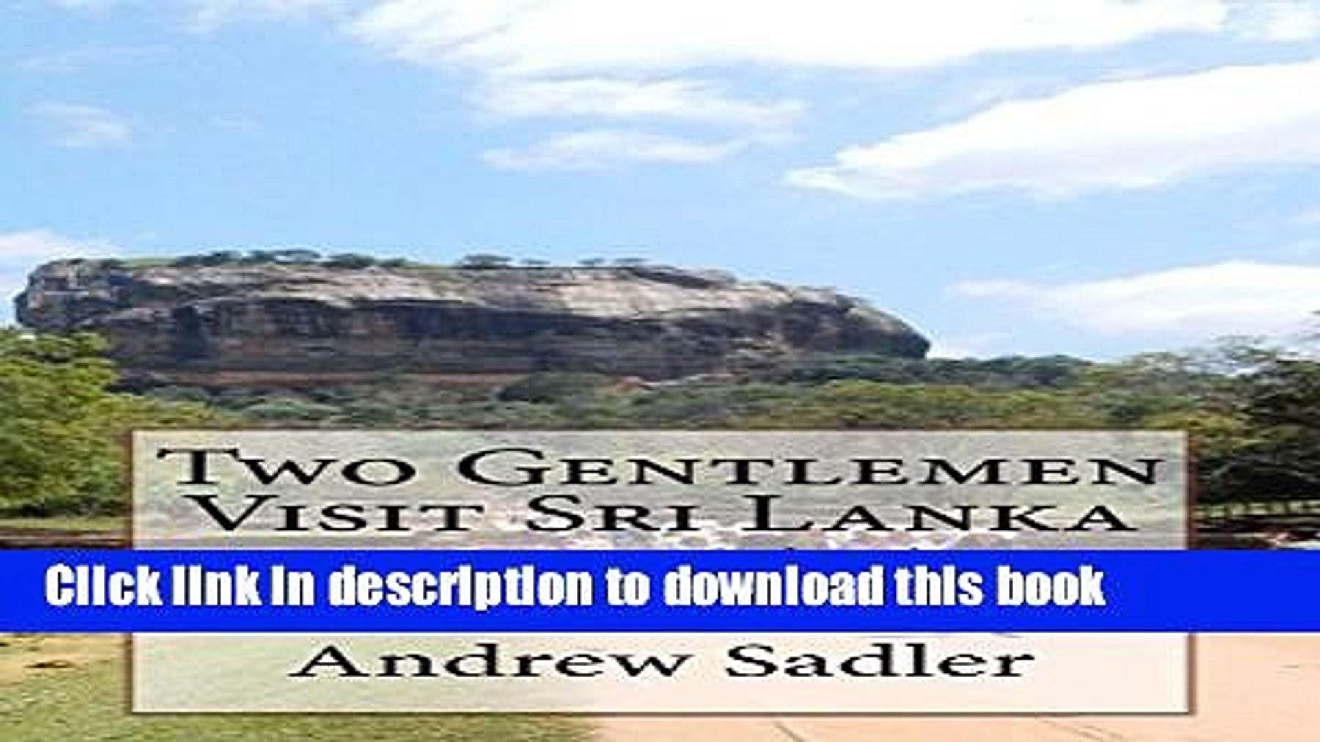 [Download] Two Gentlemen Visit Sri Lanka: A Visit to Colombo and Travel with a Kind Companion