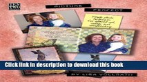 [Download] Picture Perfect: Simple Photo Techniques For Altered Art, Collage and Scrapbooking