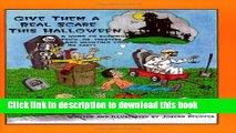 [Download] Give Them a Real Scare This Halloween: A Guide to Scaring Trick-Or-Treaters and