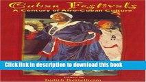 [Download] Cuban Festivals: A Century of Afro-Cuban Culture Paperback Free