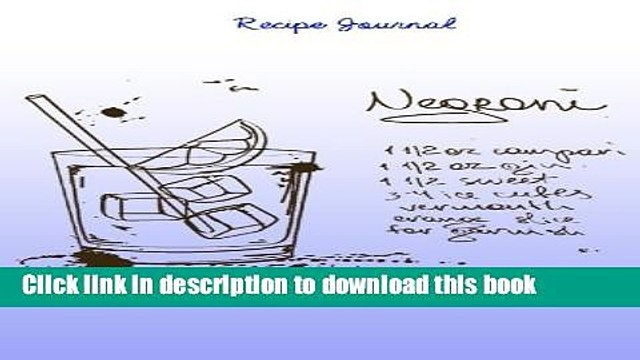 [Read PDF] Recipe Journal: Negroni Cocktail Recipe Cooking Journal, Lined and Numbered Blank