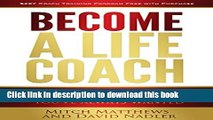 [Popular] Become a Life Coach: Set Yourself Free to Build the Life and Business You ve Always
