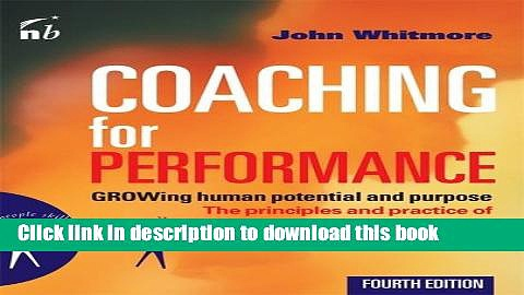 [Popular] Coaching for Performance: GROWing Human Potential and Purpose: The Principles and