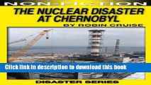 [Read PDF] The Nuclear Disaster at Chernobyl (Disasters Book 5) Ebook Free