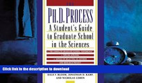 READ THE NEW BOOK The Ph.D. Process: A Student s Guide to Graduate School in the Sciences READ NOW
