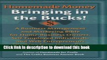 [Download] Homemade Money: Bringing in the Bucks: A Business Management and Marketing Bible for