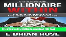 [Popular] Millionaire Within: Untold Stories from the Internet Underworld Hardcover Collection