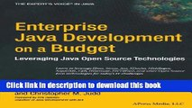 [Download] Enterprise Java Development on a Budget: Leveraging Java Open Source Technologies Full