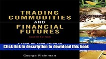 [Popular] Trading Commodities and Financial Futures: A Step-by-Step Guide to Mastering the Markets