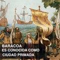 BARACOA: primera villa fundada en Cuba