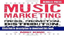 [Popular] Music Marketing: Press, Promotion, Distribution, and Retail Hardcover Free