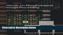 [PDF] Hands-on Morphological Image Processing (SPIE Tutorial Texts in Optical Engineering Vol.
