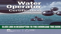 Collection Book Water Operator Certification Study Guide: A Guide to Preparing for Water Treatment