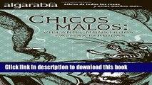 [PDF] Chicos malos: Villanos, monstruos y almas perdidas (Coleccion Algarabia) (Spanish Edition)