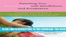 Collection Book Parenting Your Anxious Child with Mindfulness and Acceptance: A Powerful New