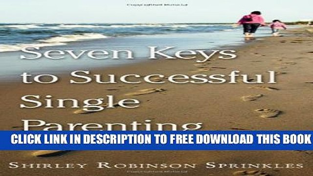 Collection Book Seven Keys to Successful Single Parenting: From One Who Has Walked the Path