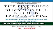 [Download] The Five Rules for Successful Stock Investing: Morningstar s Guide to Building Wealth