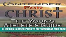 Collection Book Religion and Spirituality: CONTENDER FOR CHRIST: THE YOUNG ATHLETE S GUIDE TO THE