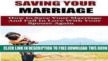 New Book Saving Your Marriage: How To Save Your Marriage And Fall In Love With Your Spouse Again