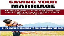 Collection Book Saving Your Marriage: How To Save Your Marriage And Fall In Love With Your Spouse
