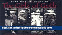 [PDF] Oh My Goth! Presents: The Girlz Of Goth! Popular Online
