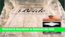 [Read PDF] Accessorizing the Bride: Vintage Wedding Finery Through the Decades Ebook Free