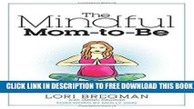 New Book The Mindful Mom-To-Be: A Modern Doula s Guide to Building a Healthy Foundation from