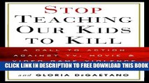Collection Book Stop Teaching Our Kids to Kill: A Call to Action Against TV, Movie   Video Game