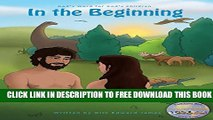 New Book In the Beginning: God s Word for God s Children (The KathIrene Kids Bible Series Book 1)