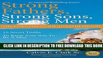 New Book Strong Fathers, Strong Sons, Strong Men  10 Secret Truths To Raise Your Son To Be A Man