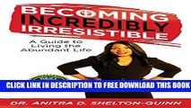 New Book Becoming Incredibly Irresistible: A Guide to Living the Abundant Life