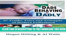 Collection Book Dads Behaving Dadly: 67 Truths, Tears and Triumphs of Modern Fatherhood