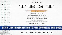 New Book The Test: Why Our Schools are Obsessed with Standardized Testing–But You Don t Have to Be