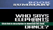 [Download] Summary: Who Says Elephants Can t Dance? - Louis Gerstner: Inside IBM s Historic