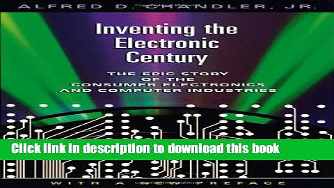 New Book Inventing the Electronic Century: The Epic Story of the Consumer Electronics and Computer