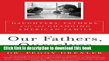 New Book Our Fathers, Ourselves: Daughters, Fathers, and the Changing American Family