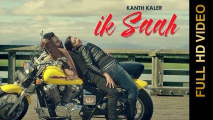 IK SAAH (Full Video) || KANTH KALER || New Punjabi Songs 2016 || AMAR AUDIO || 4K