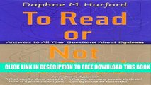 New Book To Read or Not to Read  Answers to All Your Questions About Dyslexia