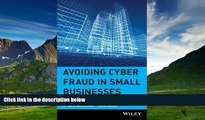 READ FREE FULL  Avoiding Cyber Fraud in Small Businesses: What Auditors and Owners Need to Know